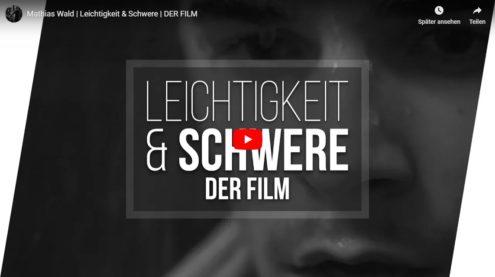mathias-wald-leichtigkeit-schwere-film-youtube